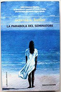 Octavia E. Butler - La parabola del Seminatore - (Parable of the Sower) - 1993